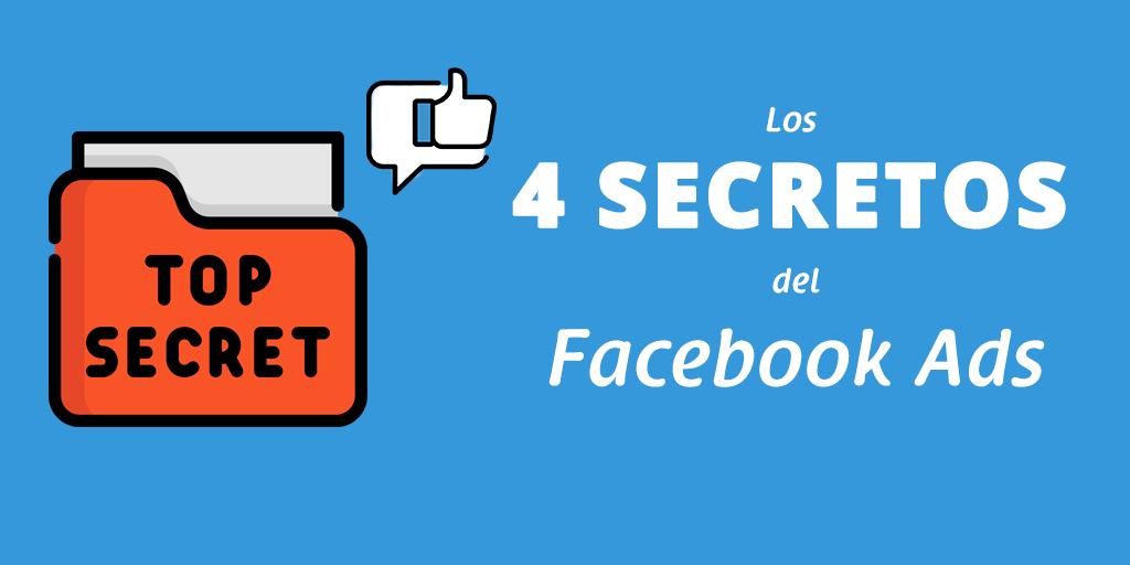 Los 4 Secretos del Facebook Ads